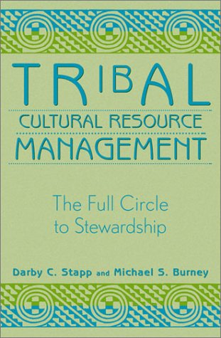 Tribal Cultural Resource Management The Full Circle to Stewardship  2002 edition cover