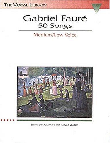 Gabriel Faure - 50 Songs Medium/Low Voice N/A edition cover