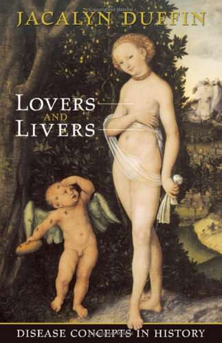 Lovers and Livers Disease Concepts in History 2nd 2005 (Revised) edition cover