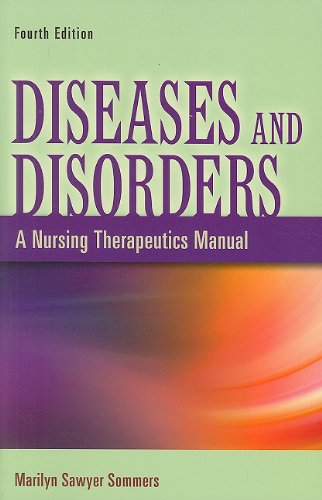 Diseases and Disorders A Nursing Therapeutics Manual 4th 2011 (Revised) edition cover