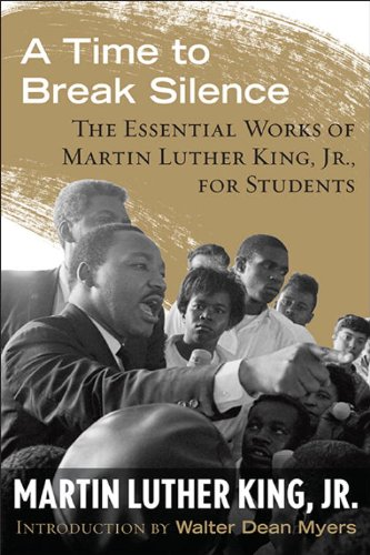 Time to Break Silence The Essential Works of Martin Luther King, Jr. for Students  2013 edition cover