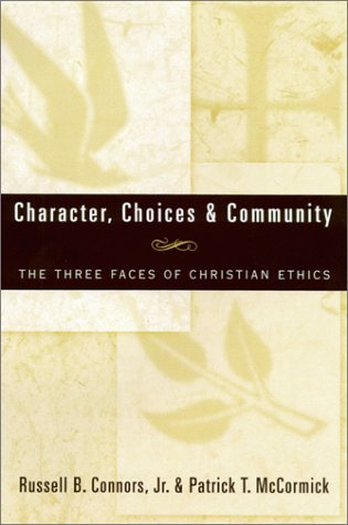Character, Choices and Community The Three Faces of Christian Ethics  1998 edition cover