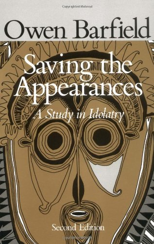 Saving the Appearances A Study in Idolatry 2nd edition cover