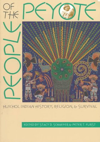 People of the Peyote Huichol Indian History, Religion, and Survival  1997 edition cover