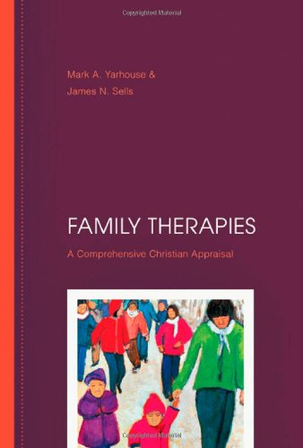 Family Therapies A Comprehensive Christian Appraisal  2008 edition cover