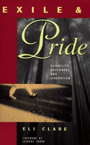 Exile and Pride Disability, Queerness, and Liberation  1999 edition cover