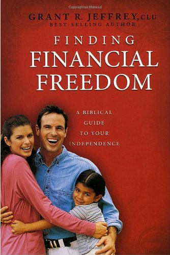 Finding Financial Freedom A Biblical Guide to Your Independence  2005 9781400071050 Front Cover