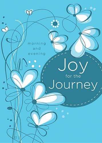 Joy for the Journey: Morning and Evening   2014 9781400323050 Front Cover