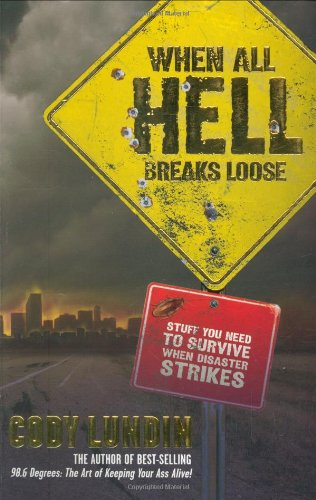 When All Hell Breaks Loose Stuff You Need to Survive When Disaster Strikes  2007 edition cover