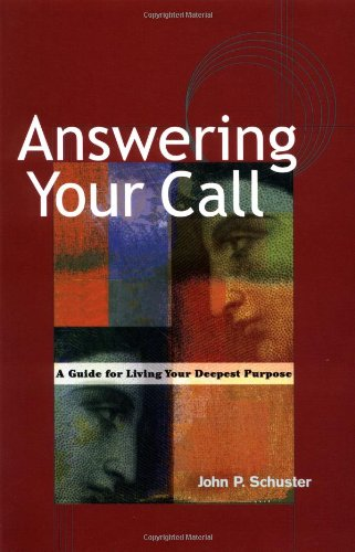 Answering Your Call A Guide for Living Your Deepest Purpose  2003 9781576752050 Front Cover