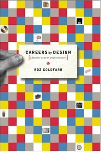 Careers by Design A Business Guide for Graphic Designers 3rd 2002 edition cover