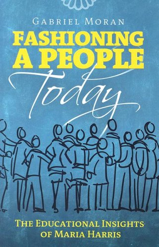 Fashioning a People Today : The Educational Insights of Maria Harris 1st 2007 edition cover
