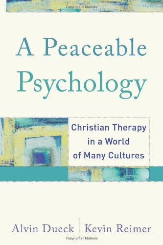 Peaceable Psychology Christian Therapy in a World of Many Cultures  2009 9781587431050 Front Cover