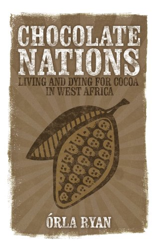 Chocolate Nations Living and Dying for Cocoa in West Africa  2011 edition cover