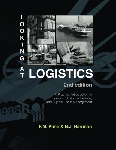 Looking at Logistics A Practical Introduction to Logistics, Customer Service, and Supply Chain Management 2nd 2013 edition cover