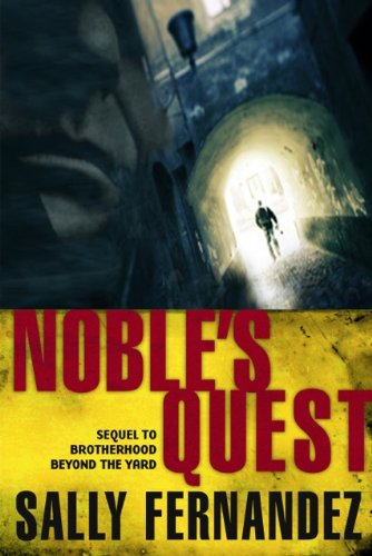 Noble's Quest Sequel to Brotherhood Beyond the Yard  2013 9781939447050 Front Cover