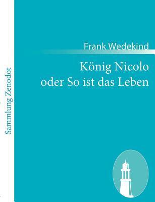 K�nig Nicolo Oder So Ist das Leben   2010 9783843063050 Front Cover