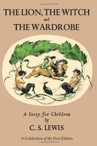 Lion, the Witch and the Wardrobe: a Celebration of the First Edition  N/A 9780061715051 Front Cover