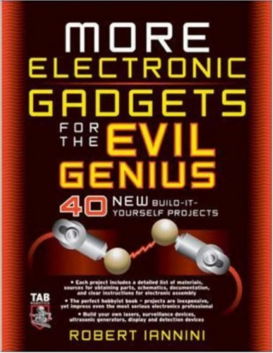 More Electronic Gadgets for the Evil Genius 40 New Build-It-Yourself Projects 2nd 2006 (Revised) edition cover
