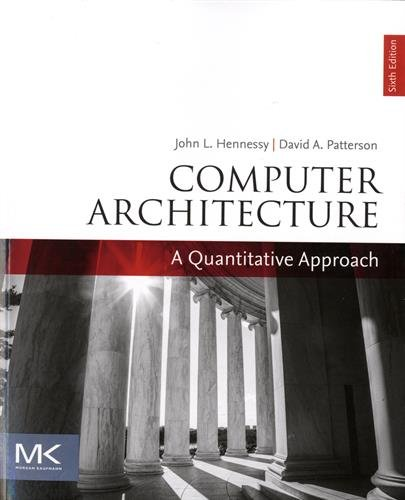 Computer Architecture A Quantitative Approach 6th 2018 9780128119051 Front Cover