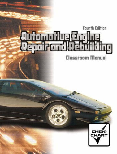 Automotive Engine Repair and Rebuilding  4th 2005 (Revised) edition cover