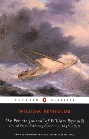 Private Journal of William Reynolds United States Exploring Expedition, 1838-1842  2004 9780143039051 Front Cover