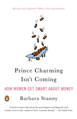 Prince Charming Isn't Coming How Women Get Smart about Money  2007 (Revised) edition cover