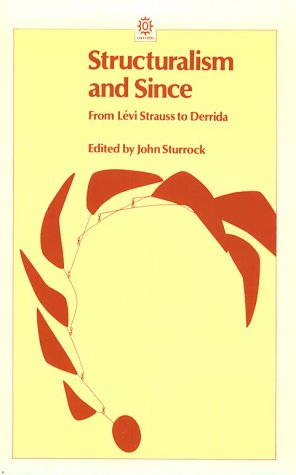 Structuralism and Since From Levi-Strauss to Derrida  1979 edition cover