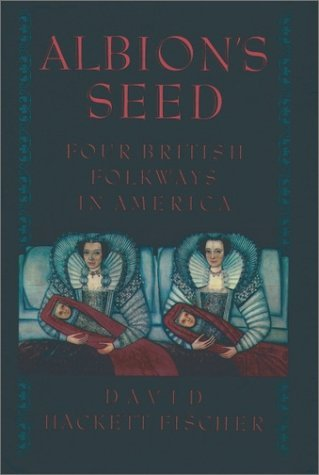 Albion's Seed Four British Folkways in America  1989 (Reprint) edition cover