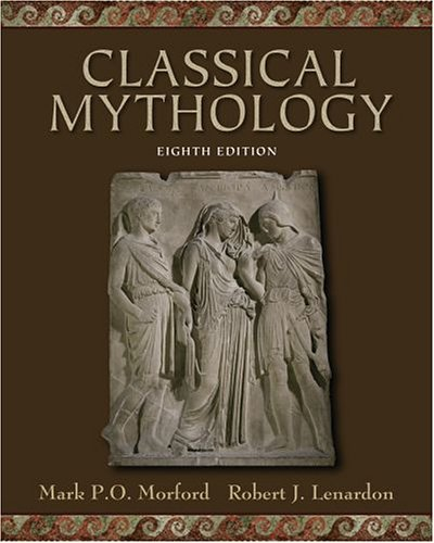 Classical Mythology  8th 2007 (Revised) edition cover