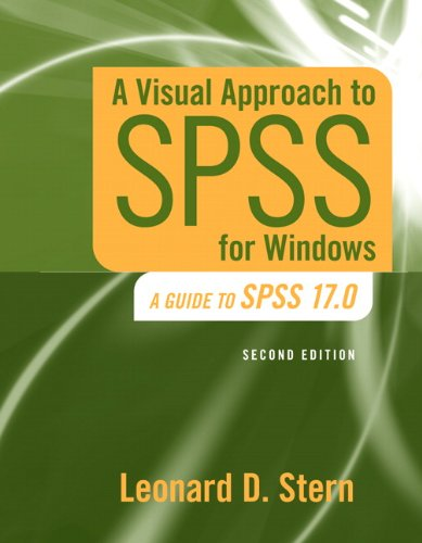 Visual Approach to SPSS for Windows A Guide to SPSS 17.0 2nd 2010 9780205706051 Front Cover