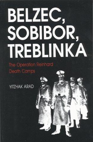 Belzec, Sobibor, Treblinka The Operation Reinhard Death Camps  1999 edition cover
