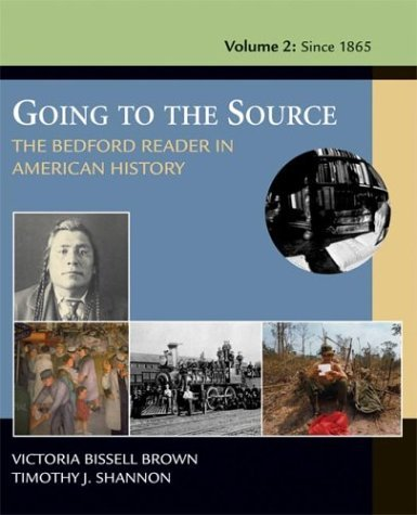 Going to the Source Vol.2 : The Bedford Reader in American History: Since 1865  2004 edition cover
