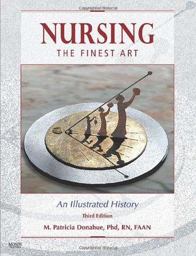 Nursing, the Finest Art An Illustrated History 3rd 2010 edition cover