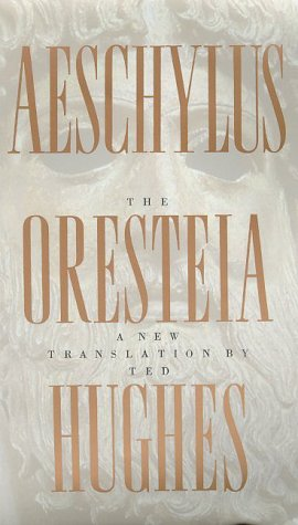 Oresteia of Aeschylus A New Translation by Ted Hughes N/A edition cover
