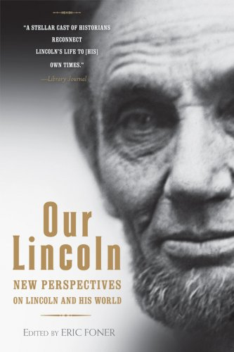 Our Lincoln New Perspectives on Lincoln and His World  2010 edition cover