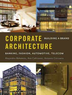 Corporate Architecture Building a Brand  2009 9780393733051 Front Cover
