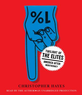 Twilight of the Elites: America After Meritocracy  2012 edition cover