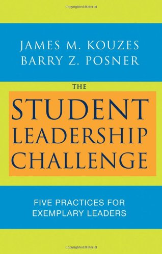 Student Leadership Challenge Five Practices for Exemplary Leaders  2008 9780470177051 Front Cover