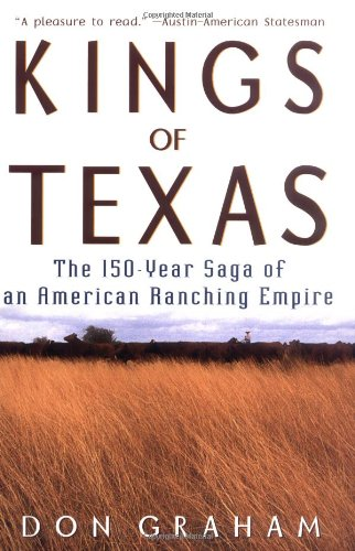 Kings of Texas The 150-Year Saga of an American Ranching Empire  2003 edition cover