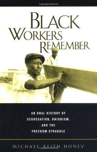 Black Workers Remember An Oral History of Segregation, Unionism, and the Freedom Struggle  2001 edition cover
