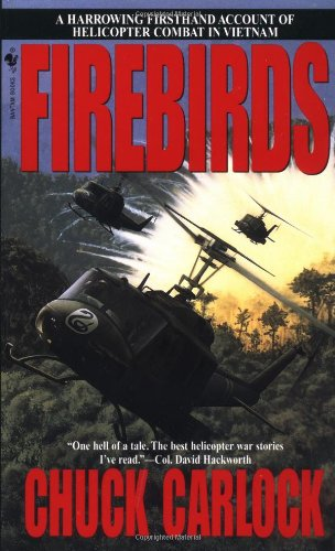 Firebirds A Harrowing Firsthand Account of Helicopter Combat in Vietnam Reprint  9780553577051 Front Cover
