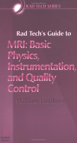 Rad Tech's Guide to MRI Basic Physics, Instrumentation, and Quality Control  2001 9780632045051 Front Cover