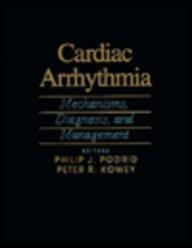Cardiac Arrhythmia : Mechanisms, Diagnosis, and Management 1st 1995 9780683069051 Front Cover