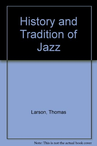 History and Tradition of Jazz  2nd 2005 (Revised) 9780757517051 Front Cover