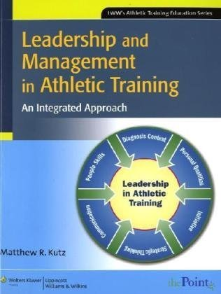 Leadership and Management in Athletic Training An Integrated Approach  2010 edition cover