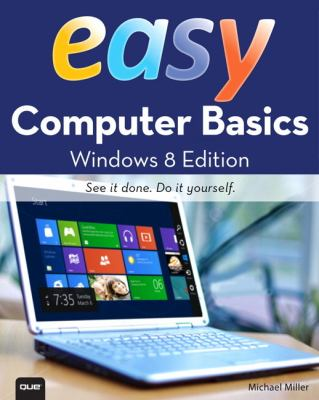 Easy Computer Basics, Windows 8 Edition  8th 2013 9780789750051 Front Cover
