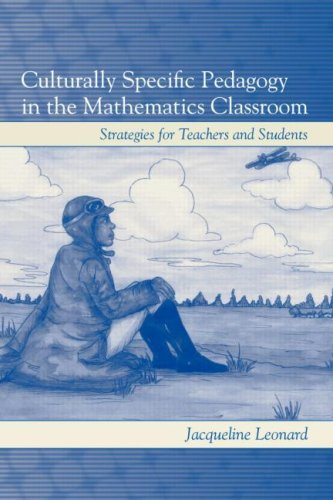 Culturally Specific Pedagogy in the Mathematics Classroom Strategies for Teachers and Students  2007 edition cover
