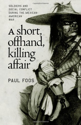 Short, Offhand, Killing Affair Soldiers and Social Conflict During the Mexican-American War  2002 edition cover