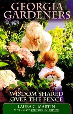 Georgia Gardeners Wisdom Shared over the Fence  1996 9780878339051 Front Cover